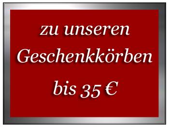 zu unseren Geschenkörbe bis 35 €